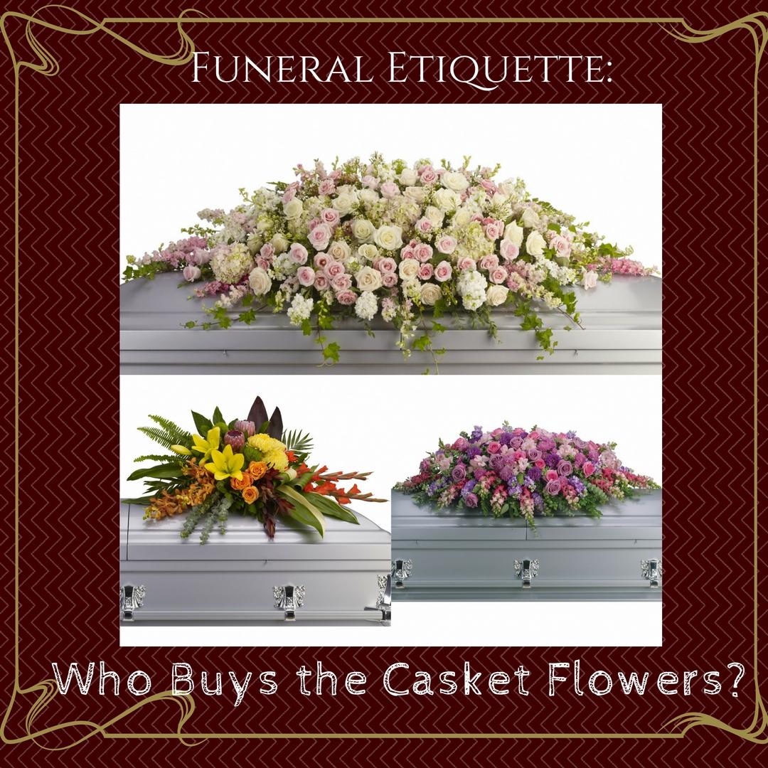 Funeral Etiquette Who Buys The Casket Flowers Sympathy Flower Shop